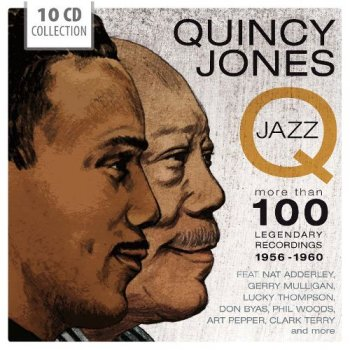 Quincy Jones & His Orchestra - Q-Jazz: More Than 100 Legendary Recordings 1956-1960 [10 Box Set] (2013)