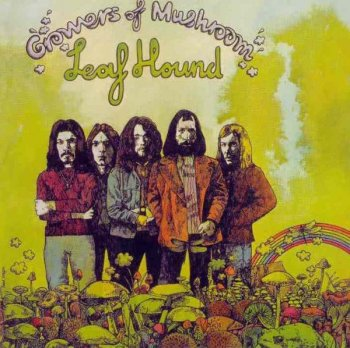 Leaf Hound - Growers Of Mushroom (1971)