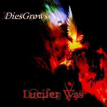 Lucifer Was - DiesGrows (2014)