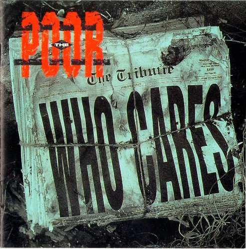 The Poor - Who Cares (1994)