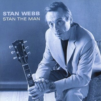 Stan Webb - Stan the Man (2002)