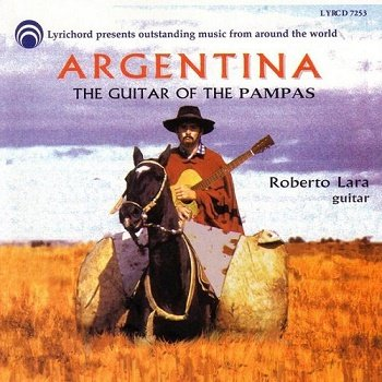 Roberto Lara - Argentina: The Guitar of the Pampas (1997)