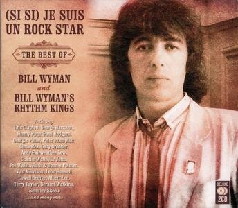 Bill Wyman's Rhythm Kings - (Si Si) Je Suis Un Rock Star. The Best Of Bill Wyman And Bill Wyman's Rhythm Kings [2 CD] (2016)