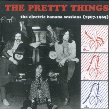 The Pretty Things ‎? The Electric Banana Sessions [1967-1969] (2011)