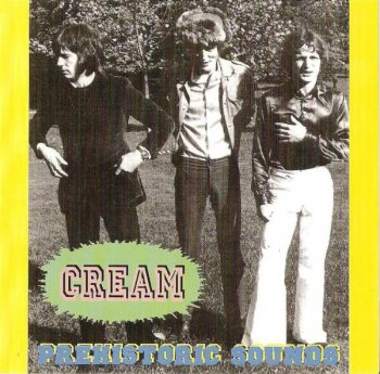 Cream - Prehistoric Sounds [B.B.C. Sessions 66?67] (1993)