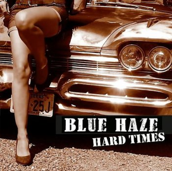 Blue Haze - Hard Times(2018)