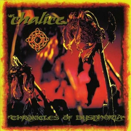 Chalice (Aus) - Chronicles of Dysphoria (2000)