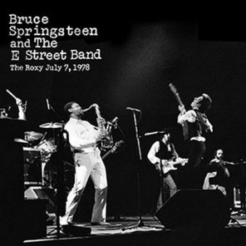 Bruce Springsteen & The E Street Band - The Roxy, West Hollywood, CA, July 07, 1978 (2018) [Hi-Res]