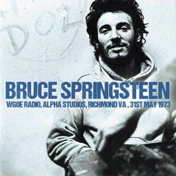 Bruce Springsteen - WGOE Radio, Alpha Studios, Richmond VA, 31st May 1973 [Remastered] (2015)