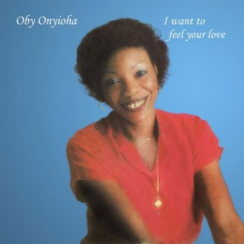 Oby Onyioha - I Want to Feel Your Love (1981) [Vinyl]