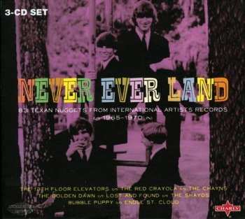 VA - Never Ever Land - 83 Texan Nuggets From International Artists Records 1965-1970 [3CD Remastered Box Set] (2008)