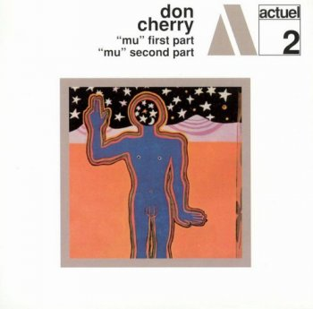 Don Cherry - ''Mu'' First Part & ''Mu'' Second Part & Orient [2CD Set Remastered] (2013)