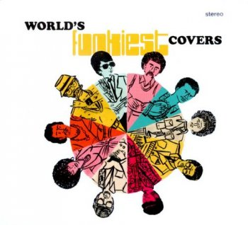 VA - World's Funkiest Covers (2011)