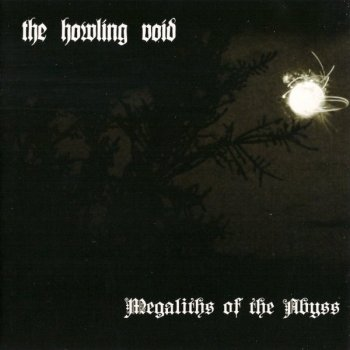 The Howling Void - Megaliths Of The Abyss (2009)