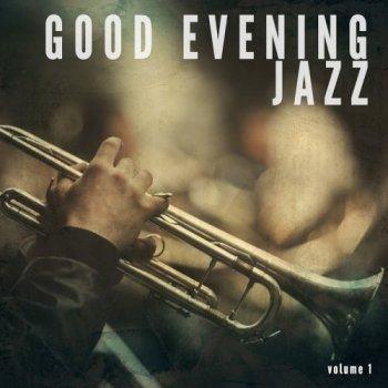 VA - Good Evening Jazz, Vol. 1 (Smooth Lounge Tunes) (2017)