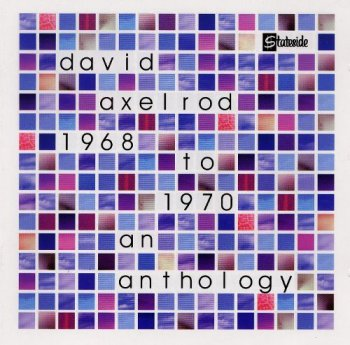 David Axelrod ? 1968 To 1970 An Anthology (1999)