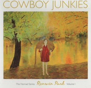 Cowboy Junkies - Renmin Park - The Nomad Series, Vol. 1 (2010)