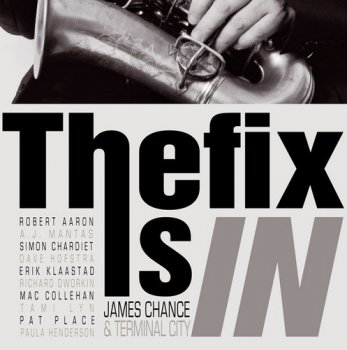 James Chance & Terminal City - The Fix Is In (2006/2010)