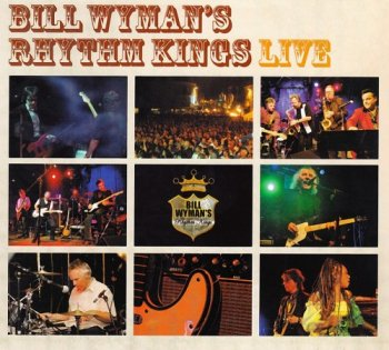 Bill Wyman's Rhythm Kings - Live (2006)