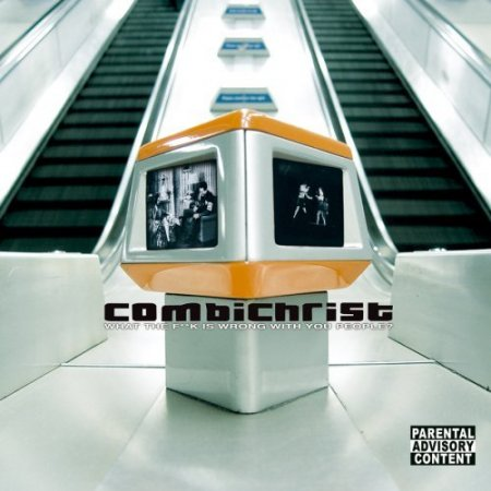 Combichrist - What the Fuck is Wrong With You People (2007)