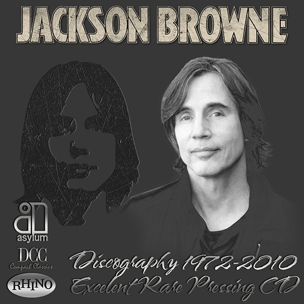 JACKSON BROWNE «Discography 1972-2010» (13 x CD • Elektra / Asylum Records • Issue 1983-2010)