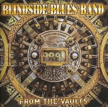 Blindside Blues Band - From The Vaults (2018)
