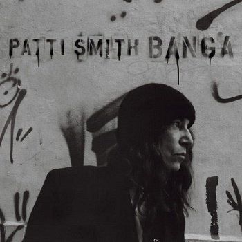 Patti Smith - Banga (Special Edition) (2012)
