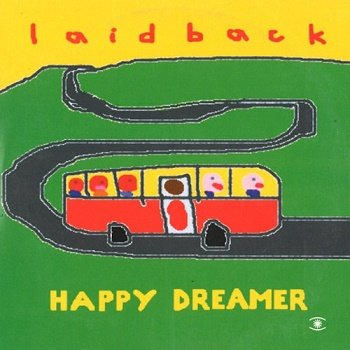 Laid Back - Happy Dreamer (2007)