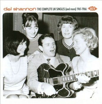 Del Shannon - The Complete UK Singles (And More) 1961-1966 (2013)