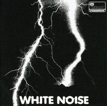 White Noise - An Electric Storm (1968) [Remastered 2007]