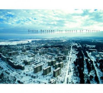 Steve Rothery - The Ghosts Of Pripyat (2014)