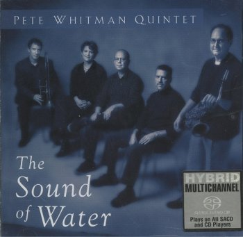 Pete Whitman Quintet - The Sound of Water (2002) [SACD]