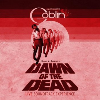 Claudio Simonettis Goblin - Dawn Of The Dead - Live Soundtrack Experience (2018) [Vinyl]