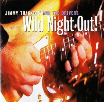 Jimmy Thackery & The Drivers - Wild Night Out ! (1995)