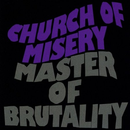 Church of Misery - Master of Brutality (2001, re-released 2012)