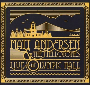 Matt Andersen & The Mellotones - Live At Olympic Hall (2018)