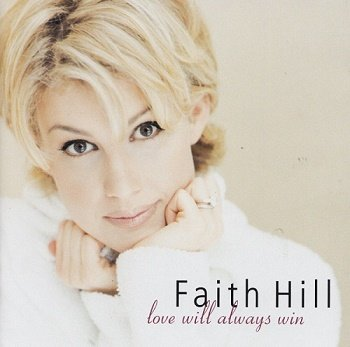 Faith Hill - Love Will Always Win (1999)
