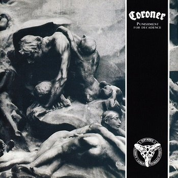 Coroner - Punishment for Decadence [Reissue 2018] (1989)