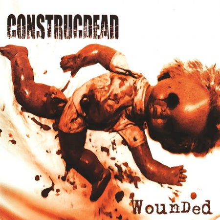Construcdead - Wounded (EP) 2005