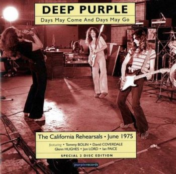 Deep Purple - Days May Come And Days May Go.The California Rehearsals, June 1975 [2 CD] (2008)