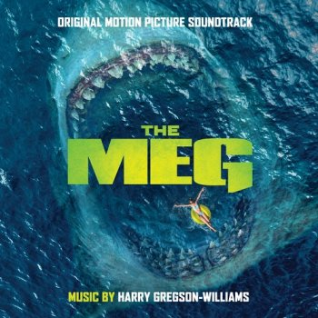 Harry Gregson-Williams - The Meg OST (2018)