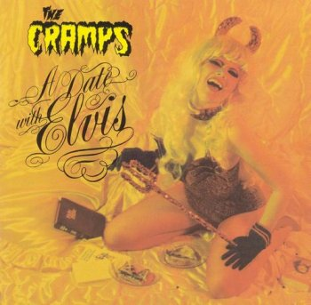 The Cramps - A Date With Elvis (1986) [Reissue 1990]