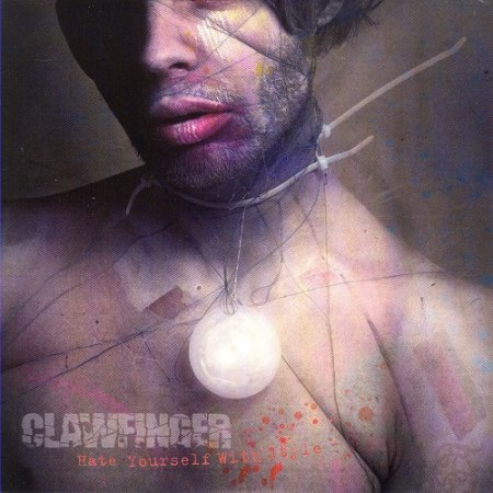 Clawfinger - Hate Youself With Style (2005)