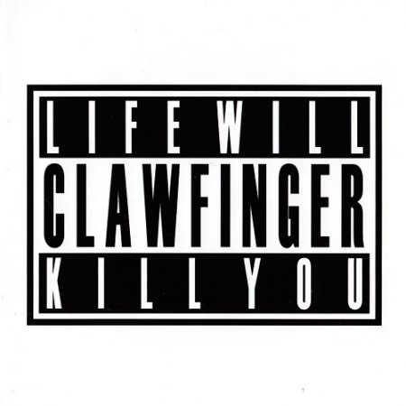Clawfinger - Life Will Kill You (2007)