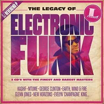 VA - The Legacy Of Electronic Funk [3CD Box Set] (2016)
