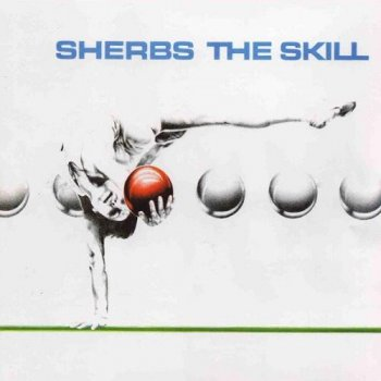 The Sherbs - The Skill [Reissue 2004] (1980)