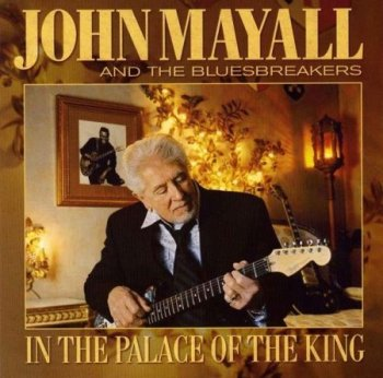 John Mayall & The Bluesbreakers - In The Palace Of The King (2007)