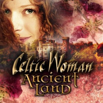 Celtic Woman - Ancient Land (2018)