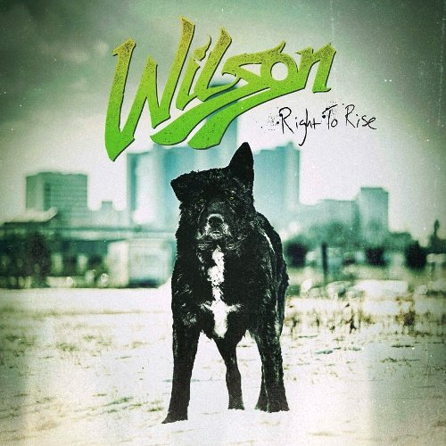 Wilson - Right To Rise (2015) [WEB Release]