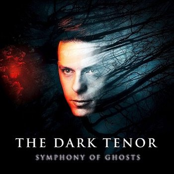 The Dark Tenor - Symphony Of Ghosts (Limited Edition) (2018)
